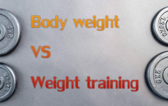 Body weight กับ Weight training มีความแตกต่างกันอย่างไร ?